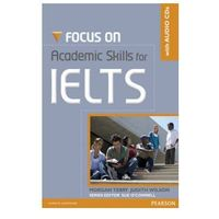 Focus on Academic Skills for IELTS (New Edition) with Audio CDs (opr. miękka)