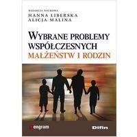 WYBRANE PROBLEMY WSPÓŁCZESNYCH MAŁŻEŃSTW I RODZIN (oprawa miękka) (Książka) (opr. miękka)