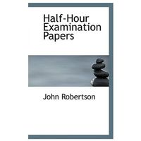Half-Hour Examination Papers