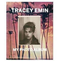 Tracey Emin: My Photo Album Emin, Tracey