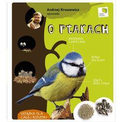 Andrzej Kruszewicz opowiada o ptakach (opr. twarda)