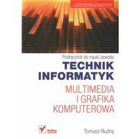 Technik informatyk. Multimedia i grafika komputerowa (opr. miękka)