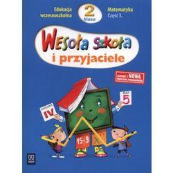 Wesoła szkoła i przyjaciele SP KL 2 Matematyka część 3 (opr. broszurowa)