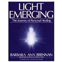 Light Emerging The Journey of Personal Healing