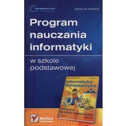 Informatyka Europejczyka. Program nauczania informatyki w szkole podstawowej - Danuta Kiałka - Zostań stałym klientem i kupuj jeszcze taniej