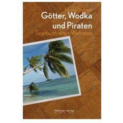 Götter, Wodka und Piraten