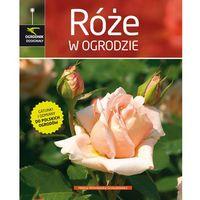 Róże w ogrodzie (opr. twarda)