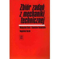 Zbiór Zadań Z Mechaniki Technicznej (opr. miękka)