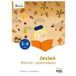 Owocna Edukacja. Edukacja Przeszkolna 3-6 lat. Wiersze i Opowiadania. Jesień (opr. miękka)