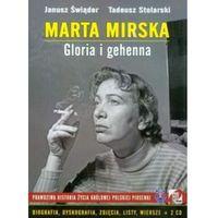 Marta Mirska. Gloria I Gehenna. Prawdziwa Historia Życia Królowej Polskiej Piosenki + Cd (opr. twarda)
