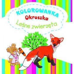 Leśne zwierzęta. Kolorowanka Okruszka (opr. broszurowa)