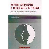 Kapitał społeczny w relacjach z klientami (opr. miękka)