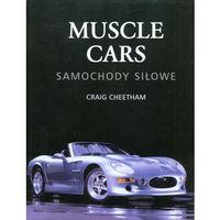 Muscle cars. Samochody siłowe - Wysyłka od 5,99 - kupuj w sprawdzonych księgarniach !!! (opr. twarda)