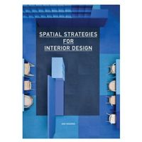 Spatial Strategies for Interior Design