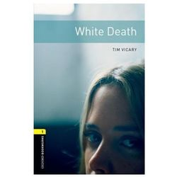 Oxford Bookworms Library: Level 1:: White Death