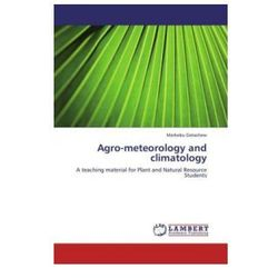 Agro-meteorology and climatology