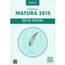 Vademecum LO Język polski Matura 2015 Zares podstawowy i rozszerzony (opr. miękka)