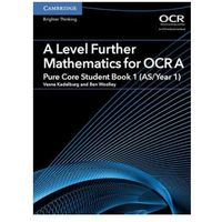 A Level Further Mathematics for OCR A Pure Core Student Book 1 (AS/Year 1)