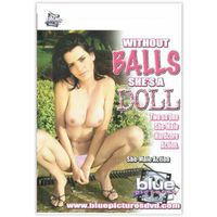 "DVD-WITHOUT BALLS SHE""S A DOLL"