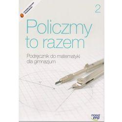 Matematyka GIM 2 Policzmy to razem Podr w.2014 (opr. broszurowa)