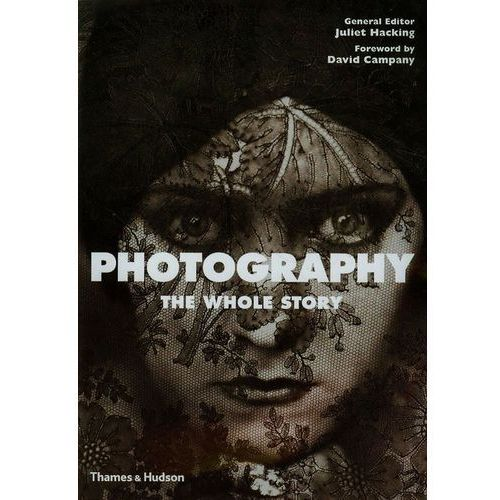 Photography: The Whole Story (opr. miękka)