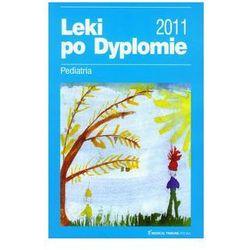 Leki po Dyplomie 2011 Pediatria (opr. miękka)