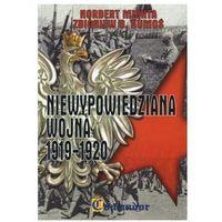 Niewypowiedziana wojna 1919-1920 - Norbert Michta, Zbigniew Kumoś (opr. miękka)