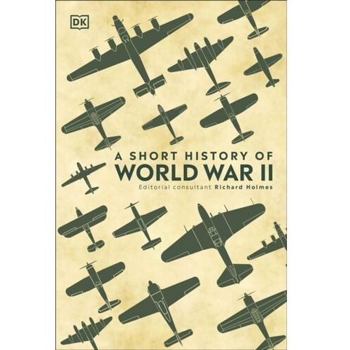 A Short History of World War II DK