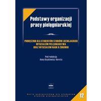 Podstawy organizacji pracy pielęgniarskiej (opr. miękka)