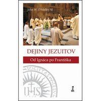 Dejiny jezuitov John W. O´Malley
