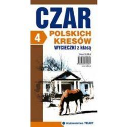 CZAR POLSKICH KRESÓW WYCIECZKI Z KLASĄ 4 (opr. broszurowa)