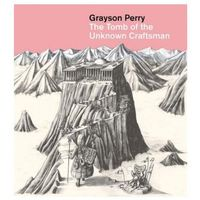 Grayson Perry: The Tomb of the Unknown Craftsman
