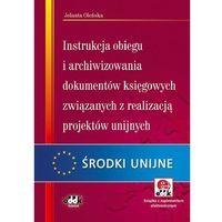 Instrukcja obiegu i archiwizowania dokumentów księgowych związanych z realizacją projektów unijnych (opr. miękka)