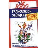 1000 francuskich słówek. Słownik ilustrowany francuski-polski, polsko-francuski