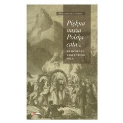 Piękna nasza Polska cała...Krajobrazy Wincentego Pola + zakładka do książki GRATIS (opr. broszurowa)