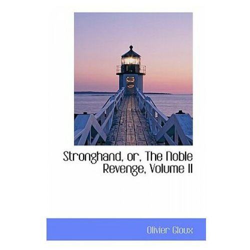 Stronghand, Or, the Noble Revenge, Volume II