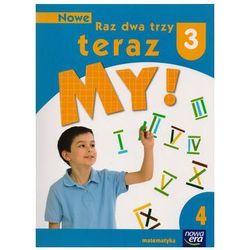 Nowe Raz dwa trzy Teraz My 3/4 Matematyka NE