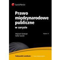 Prawo międzynarodowe publiczne w zarysie - Góralczyk Wojciech, Sawicki Stefan (opr. miękka)