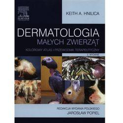 Dermatologia małych zwierząt Kolorowy atlas i przewodnik terapeutyczny