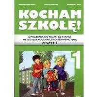 Kocham szkołę! Ćwiczenia do nauki czytania metodą symultaniczno-sekwencyjną. Zeszyt 1 (opr. miękka)