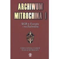 Archiwum Mitrochina t.1 KGB w Europie i na Zachodzie (opr. twarda)