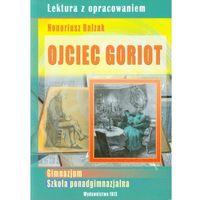 Ojciec Goriot. Lektura z opracowaniem (opr. miękka)