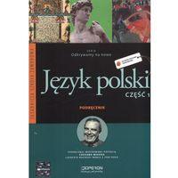 Odkrywamy na nowo Język polski część 1 Podręcznik (opr. broszurowa)