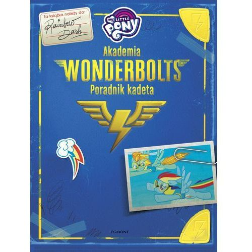 Akademia Wonderbolts. Poradnik kadeta. My Little Pony