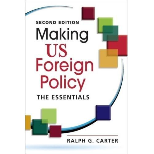 Making US Foreign Policy Carter, Ralph G.