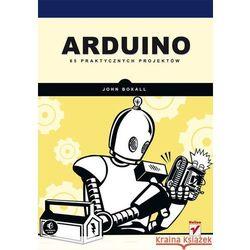 Arduino 65 praktycznych projektów - Dostępne od: 2013-11-21 (opr. miękka)