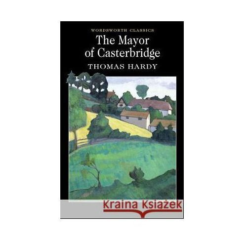 an analysis of the characters in the novel the mayor of casterbridge thomas hardy 1886 the mayor of casterbridge thomas hardy hardy, thomas (1840-1928) - english novelist who initially wanted to be a poet but turned to novel.
