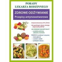 Zdrowe odżywianie. Przepisy antynowotworowe