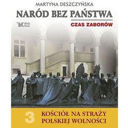 Kościół na straży polskiej wolności. Tom 3. Naród bez państwa. Czas zaborów (opr. twarda)