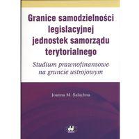 Granice samodzielności legislacyjnej jednostek samorządu terytorialnego (opr. miękka)